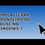 Como alterar o ponteiro do mouse no Windows 7