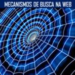 Blogosfera - Olhando a Web - Mecanismos de busca na internet: Como funciona?
