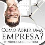 Negócios & Marketing - Como Abrir uma Empresa? Startup, Online e Offline