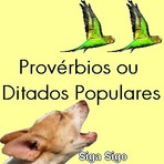 Curiosidades - Provérbios ou Ditados Populares