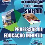 Apostila Concurso Secretária Municipal de Educação do Rio de Janeiro (SME-RIO) PROFESSOR DE EDUCAÇÃO INFANTIL