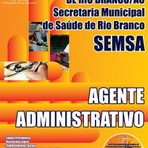 Apostila Prefeitura de Rio Branco / AC  AGENTE ADMINISTRATIVO