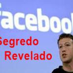 Facebook – Segredo Revelado!