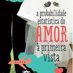 A Probabilidade Estatística de Amor à Primeira vista
