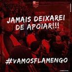 Jamais deixarei de te apoiar! Vamos Flamengo