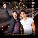 CD Fred e Gustavo - Pra ser Tudo Perfeito (Lançamento 2014)