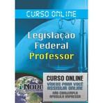 Curso Preparatório de Legislação Federal para Professor - Videoaulas para assistir Online