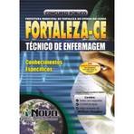 Apostila Concurso Prefeitura de Fortaleza CE - Técnico de Enfermagem, Auxiliar de Enfermagem Conhecimentos Específicos