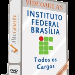 Concurso IFB - Instituto Federal Brasília - Todos os Cargos