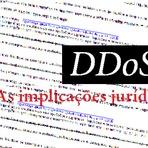 Segurança - DDoS - As implicações jurídicas