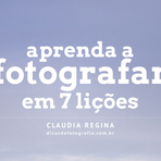 Fotos - 7 dicas para aprender a fotografar