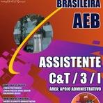 Concursos Públicos - Apostila Concurso AEB - Assistente C&T / 3 / I – Área: Apoio Administrativo 2014