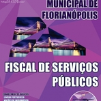 Concurso Prefeitura Municipal de Florianópolis FISCAL DE SERVIÇOS PÚBLICOS - Inscrições até 21 de setembro 2014.