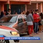 Violência - Marido mata esposa e filha esfaqueadas dentro de casa