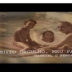 Música - Muito Orgulho, Meu Pai - Clipe Gabriel Pensador