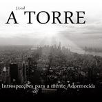 REVOLUÇÃO NA LITERATURA BRASILEIRA – J.Leal Fala sobre o Livro A TORRE!