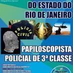Concurso Polícia Civil do Estado do Rio de Janeiro - PAPILOSCOPISTA POLICIAL 3ª CLASSE - 100 vagas.