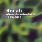 LANÇAMENTO: Brasil: Obras de referência 1999 - 2013