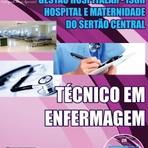 Concursos Públicos - Concurso ISGH - Instituto de Saúde e Gestão Hospitalar - TÉCNICO EM ENFERMAGEM - até 21/09/14.