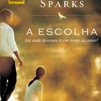Cinema - A Escolha - Filme baseado no livro de Nicholas Sparks contrata diretor