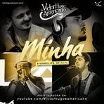 VICTOR HUGO E AMERICANO – MINHA