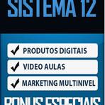 CONHEÇA A FORÇA DO SISTEMA12: Produtos Digitais de qualidade. Video Aulas para você trabalhar com a Internet.
