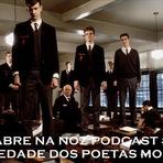 Sabre na Noz Podcast 02 - Sociedade dos Poetas Mortos