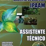 Concursos Públicos - Apostila Concurso IPAAM 2014 - Assistente Técnico