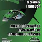 Apostila (Atualizada) Concurso TransCon - AGENTE DE OPERAÇÃO E FISCALIZAÇÃO DE TRANSPORTE E TRÂNSITO