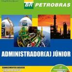 Concursos Públicos - Apostila Concurso PETROBRAS 2014 - Administrador JR