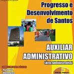 Apostila para o processo seletivo do Progresso e Desenvolvimento de Santos PRODESAN Cargo - Auxiliar Administrativo