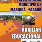 Concursos Públicos - [Apostila Digital] Pref. de Maringá-PR 2014 - Auxiliar Educacional
