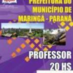 Concursos Públicos - [Apostila Digital] Pref. de Maringá-PR 2014 - Professor 20HS
