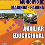 Concursos Públicos - APOSTILA PREFEITURA DE MARINGÁ PR AUXILIAR EDUCACIONAL 2014
