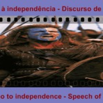 Escócia diz não à independência - Discurso de William Wallace
