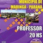 Apostila para o concurso da Prefeitura Municipal de Maringá Cargo Professor 20HS