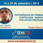 Palestra sobre formação continuada e tecnologias na educação - SENATED