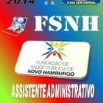 Apostila Concurso Publico FSNH Assistente Administrativo 2014