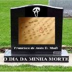 Livros - Série: Livros de Francisco Maél - O Dia Da Minha Morte