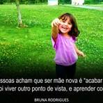 """Bruna Rodrigues, Analista e mãe aos 18 anos: """"Tudo na vida é uma dádiva, mas isso é questão de ponto de vista."""""""