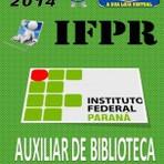 Apostila do Concurso Publico IFPR Auxiliar de Biblioteca 2014