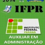 Apostila do Concurso Publico IFPR Auxiliar em Administrcao 2014