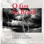 'O Fim do Brasil' prevê ruína econômica do país