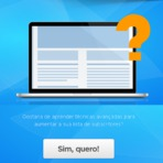 Blogosfera - Como capturar emails e aumentar a sua lista de subscritores