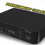 Tutoriais - ATUALIZAÇÃO PREMIUMBOX P 1099 HD D'LUX V1.18 – 08.10.2014