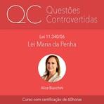 Utilidade Pública - Curso Questões Controvertidas: Lei Maria da Penha
