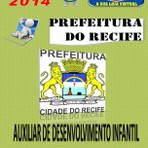 Apostila do Concurso Publico Prefeitura do Recife PE Auxiliar de Desenvolvimento Infantil 2014