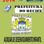 Apostila Concurso Publico Prefeitura do Recife PE Auxiliar de Desenvolvimento Infantil 2014