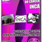 Concursos Públicos - Apostila INCA 2014 - Assistente em C&TT-I: Apoio Técnico Administrativo