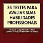 """Lançamento do livro """"35 Testes para Avaliar suas Habilidades Profissionais"""""""